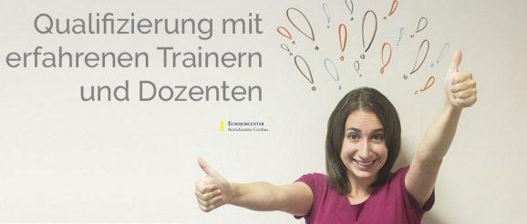 Qualifizierung mit erfahrenen Trainern und Dozenten